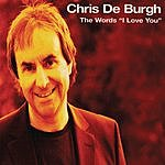 Chris DeBurgh The Words 'I Love You'