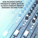 Don Ricardo Garcia Presents Maxioms Techno Funk... Featuring DJ Keith Parenti From Tamba Bay Florida Number One DJ