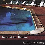 Acoustic Radio Staring At The Ceiling