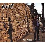Duff 400 Miles