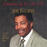 Joe Bourne Remembering Mr. Cole: A Tribute To The Nat King Cole Trio