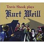 Travis Shook Travis Shook Plays Kurt Weill