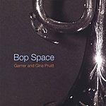 Garner Pruitt Bop Space