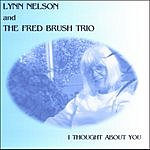 Lynn Nelson & The Fred Brush Trio I Thought About You