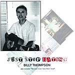 Billy Thompson Just Stop Hating