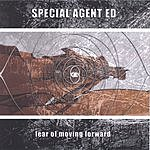 Special Agent Ed Fear Of Moving Forward