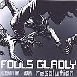 Fools Gladly Come On Resolution