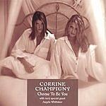 Corrine Champigny Choose To Be You
