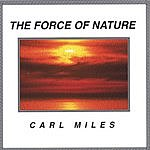Carl Miles The Force Of Nature