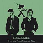 Dynamik Broke As A Joke: The Acoustic Album