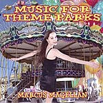 Marcus Magellan Music For Theme Parks