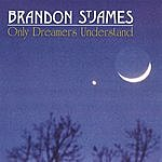 Brandon St. James Only Dreamers Understand
