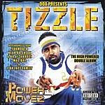 Tizzle Power Movez (Parental Advisory)