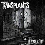 Transplants Haunted Cities (Edited)