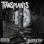 Transplants Haunted Cities (Parental Advisory)