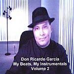 Don Ricardo Garcia Vol.2: My Beats - My Instrumentals (2005 Pistas Y Instrumentales 2005)