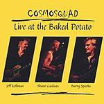 Cosmosquad Live At The Baked Potato