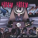 Fiftyfifty Hate Of The Union