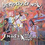 Mikey X & The Xtreme Measures Band Democracy Now