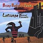 Lutsinga Musical Ensemble Bring Babylon Down