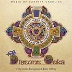 Distant Oaks Gach Là Agus Oidhche: Music Of Carmina Gadelica