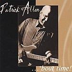 Patrick Allen 'Bout Time!