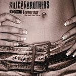 Silicon Brothers Knockin/Every Day