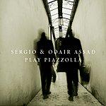 Sérgio Assad & Odair Assad Sergio & Odair Assad Play Piazzolla