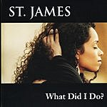 St. James What Did I Do?