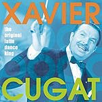 Xavier Cugat & His Orchestra The Original Latin Dance King