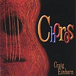 Craig Einhorn Choros