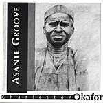 Charleston Okafor Asante Groove