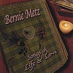 Bernie D. Metz Songs Of Life And Love