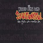 The What Up Funk Band Soulfunkful: The Music Will Release You