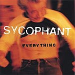 Sycophant Everything