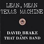 David Brake & That Damn Band Lean Mean Texas Machine