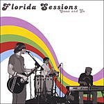 Florida Sessions Come And Go