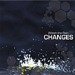 Changes Watch The Rain EP