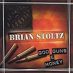 Brian Stoltz God, Guns & Money