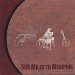 500 Miles To Memphis 500 Miles To Memphis