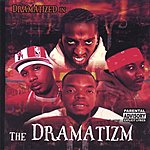 Dramatized The Dramatizm (Parental Advisory)