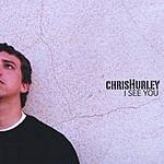 Chris Hurley I See You