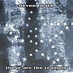 Devon Heath These Are The Reasons