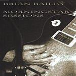 Brian Bailey Morningstar Sessions
