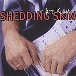 Jeff Kollman Shedding Skin