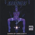 Eroticide Dawn Of Obscenity