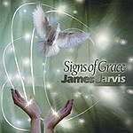 James Jarvis Signs Of Grace