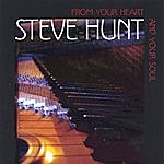Steve Hunt From Your Heart And Your Soul