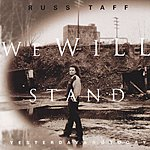 Russ Taff We Will Stand/Yesterday And Today