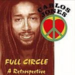 Carlos Jones Full Circle: A Retrospective